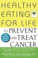 Healthy Eating for Life to Prevent and Treat Cancer - Physicians Committee for Responsible Med