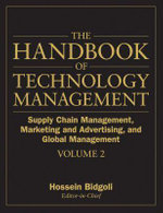 The Handbook of Technology Management : Supply Chain Management, Marketing and Advertising, and Global Management v. 2 - Hossein Bidgoli