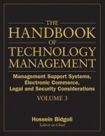 The Handbook of Technology Management : Management Support Systems, Electronic Commerce, Legal and Security Considerations v. 3 - Hossein Bidgoli