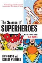 The Science of Superheroes - Lois H. Gresh
