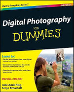 Digital Photography For Dummies, 6th Edition - Julie Adair King