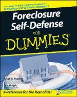 Foreclosure Self-Defense For Dummies - Ralph R. Roberts