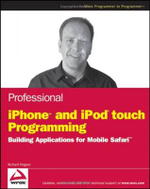 Professional iPhone and iPod Touch Programming : Building Applications for Mobile Safari - Richard Wagner