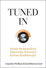 Tuned in : Uncover the Extraordinary Opportunities That Lead to Business Breakthroughs - Craig Stull