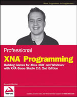 Professional XNA Programming : Building Games for Xbox 360 and Windows with XNA Game Studio 2.0 - Benjamin Nitschke