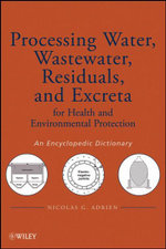 Processing Water, Wastewater, Residuals, and Excreta for Health and Environmental Protection : An Encyclopedic Dictionary - Nicolas G. Adrien