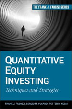 Quantitative Equity Investing : Techniques and Strategies - Frank J. Fabozzi