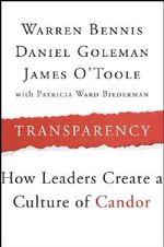 Transparency : How Leaders Create a Culture of Candor - Warren G. Bennis