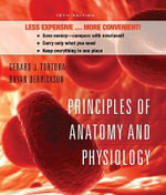 Principles of Anatomy and Physiology : WITH Atlas - Gerard J. Tortora