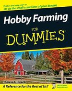Hobby Farming For Dummies : For Dummies - Theresa A. Husarik