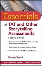 Essentials of TAT and Other Storytelling Assessments : Essentials of Psychological Assessment - Hedwig Teglasi
