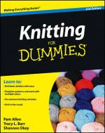 Knitting For Dummies, 2nd Edition - Pam Allen