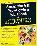 Basic Math And Pre-Algebra Workbook For Dummies : 4th Edition - Mark Zegarelli