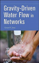 Gravity-Driven Water Flow in Networks : Theory and Design - Gerard F. Jones