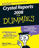 Crystal Reports 2008 For Dummies : For Dummies (Lifestyles Paperback) - Allen G. Taylor