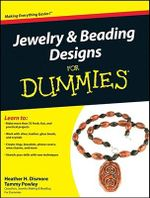Jewelry And Beading Designs For Dummies : For Dummies (Lifestyles Paperback) - Heather H. Dismore