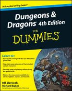 Dungeons And Dragons 4th Edition For Dummies : Role Playing and Story in Games and Playable Media - Bill Slavicsek