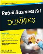 Retail Business Kit For Dummies, 2nd Edition : The New Power of the Consumer - Rick Segel