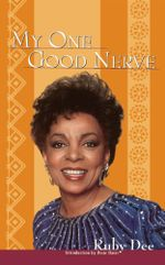 My One Good Nerve - Ruby Dee