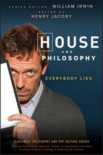 House and Philosophy : Everybody Lies - Henry Jacoby