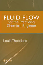Fluid Flow for the Practicing Chemical Engineer : Essential Engineering Calculations Series - James P. Abulencia