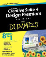 Adobe Creative Suite 4 Design Premium All-in-One For Dummies : For Dummies (Lifestyles Paperback) - Jennifer Smith