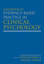 Handbook of Evidence-Based Practice in Clinical Psychology : Two Volume Set - Peter Sturmey