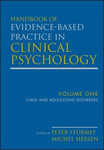 Handbook of Evidence-Based Practice in Clinical Psychology: v. 1 : Child and Adolescent Disorders - Michel Hersen