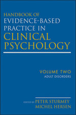 Handbook of Evidence-Based Practice in Clinical Psychology: Volume 2 : Adult Disorders - Michel Hersen