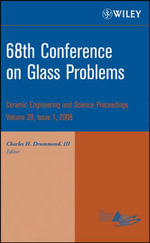 68th Conference On Glass Problems : Ceramic Engineering and Science Proceedings, Volume 29 Issue 1 - Charles H. Drummond III