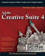 Adobe Creative Suite 4 Bible : Bible - Ted Padova