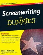 Screenwriting For Dummies, 2nd Edition : 2nd Edition - Laura Schellhardt