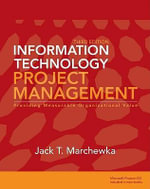 Information Technology Project Management : Providing Measurable Organizational Value [With CDROM] - Jack T. Marchewka