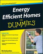 Energy Efficient Homes For Dummies - Rik DeGunther