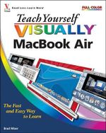 Teach Yourself Visually MacBook Air : Teach Yourself VISUALLY (Tech) - Brad Miser