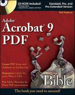 Adobe Acrobat 9 PDF Bible : Bible - Ted Padova