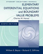 Elementary Differential Equations and Boundary Value Problems : Student Solutions Manual - William E. Boyce