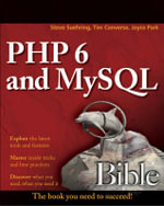 PHP6 and MySQL Bible : Bible Ser. - Steve Suehring