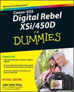 Canon EOS Digital Rebel XSi/450D For Dummies - Julie Adair King