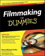 Filmmaking For Dummies, 2nd Edition : For Dummies (Lifestyles Paperback) - Bryan Michael Stoller