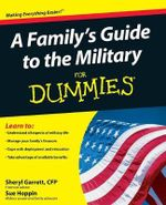 A Family's Guide To The Military For Dummies : The Australian Army History Series - Sheryl Garrett