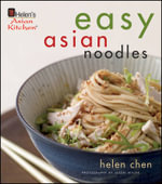 Helen Chen's Easy Asian Noodles : Easy Asian Noodles - Helen Chen