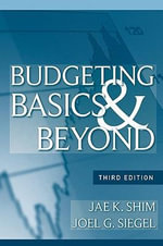 Budgeting Basics and Beyond - Dr. Jae K. Shim