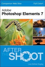Photoshop Elements 7 : After the Shoot - Lisa DaNae Dayley