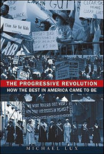 The Progressive Revolution : How the Best in America Came to be - Michael Lux