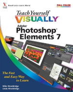 Teach Yourself Visually Photoshop Elements 7 - Mike Wooldridge