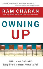 Owning Up : The 14 Questions Every Board Member Needs to Ask - Ram Charan