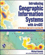 Introducing Geographic Information Systems with ArcGIS : A Workbook Approach to Learning GIS - Michael (Michael J.) Kennedy