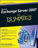 Microsoft Exchange Server 2007 For Dummies - John Paul Mueller