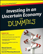 Investing In An Uncertain Economy For Dummies - Sheryl Garrett